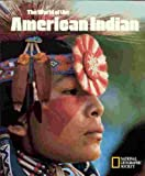 The World of the American Indian, National Geographic Society Staff, 0870449729