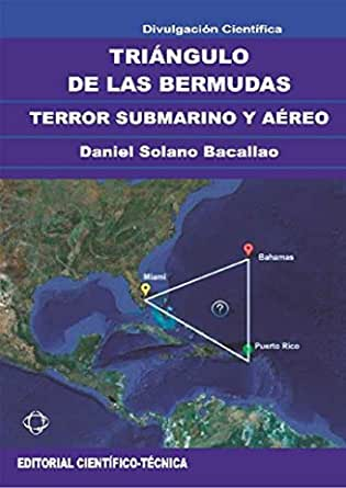 Triángulo De Las Bermudas Terror Submarino Y Aéreo Spanish Edition Ebook Solano Bacallao Daniel Kindle Store