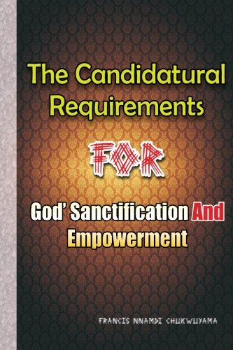 Candidatural requirements for God's sanctification and empowerment PDF
