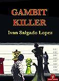 Gambit Killer-Ivan Lopez Salgado
