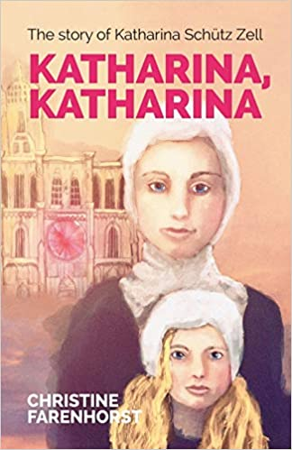 Katharina, Katharina: The Story of Katharina Schütz Zell: Farenhorst,  Christine: 9781894400848: Amazon.com: Books