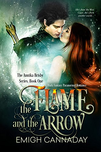 The Flame and the Arrow: Fantasy Paranormal Romance (The Annika Brisby Series Book 1)