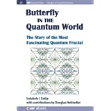 The Butterfly in the Quantum World: The Story of the Most Fascinating Quantum Fractal