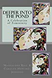 img - for Deeper Into the Pond: A Celebration of Femininity (Celebration Series of Chapbooks) book / textbook / text book