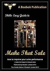 Make that Sale: How to improve your sales peformance (Passport to Enterprise Book 2)