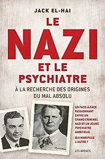 Le nazi et le psychiatre : à la recherche des origines du mal absolu, El-Hai, Jack