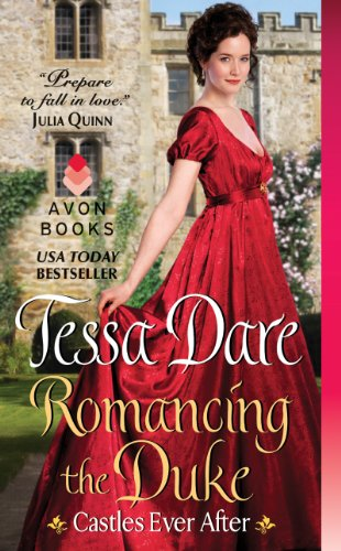Romancing the Duke: Castles Ever After by [Dare, Tessa]