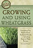 The Complete Guide to Growing and Using Wheatgrass  Everything You Need to Know Explained Simply