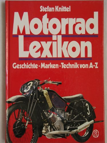 Motorrad Lexikon: Geschichte, Marken, Technik von A-Z (German Edition) (Marken Az)