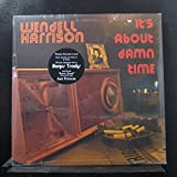 Wendell Harrison - It's About Damn Time - Lp Vinyl Record