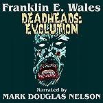 Deadheads: Evolution   Franklin E. Wales