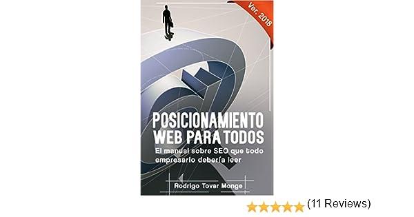 Posicionamiento web para todos: El manual sobre SEO para aprender cómo aparecer en las primeras posiciones de los buscadores