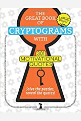 The Great Book of Cryptograms: 301 Large Print Motivational Quotes Paperback