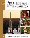 Protestant Faith in America, John Gordon Melton, 0816049858
