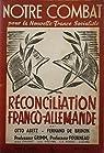 Notre combat pour la Nouvelle France Socialiste : Réconciliation franco-allemande par Pétain