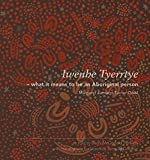 img - for Iwenhe Tyerrtye: What It Means to Be an Aboriginal Person book / textbook / text book