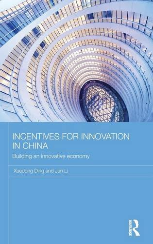 Incentives for Innovation in China: Building an Innovative Economy (Routledge Contemporary China Series)