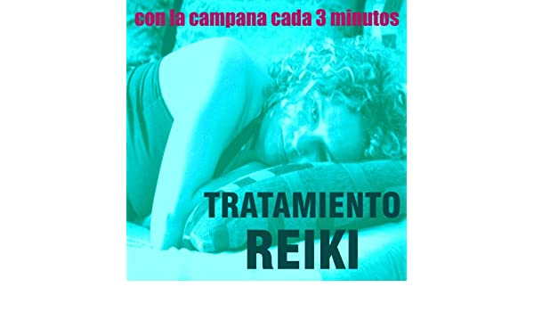 Tratamiento Reiki (Con la Campana Cada 3 Minutos) by Day ko ...