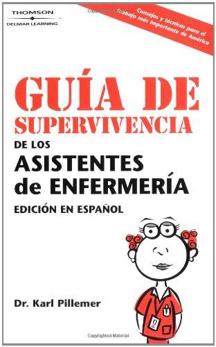 Guia De Supervivencia de los Asistentes de Enfermeria (Edicion en Espanol): The Nursing Assistant's Survival Guide (Span