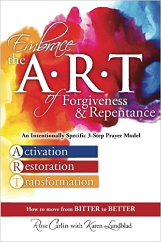 Embrace the art of forgiveness repentance an intentionally embrace the art of forgiveness repentance an intentionally specific 3 step prayer model rose carlin karen lundblad 9780996936408 amazon books fandeluxe Images