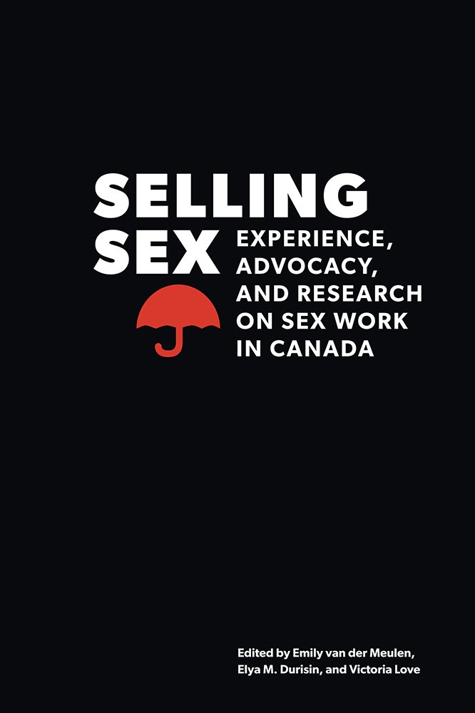 Selling Sex: Experience, Advocacy, and Research on Sex Work in Canada (Sexuality Studies Series) pdf