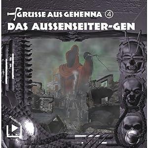 Das Aussenseiter-Gen (Grüße aus Gehenna 4) Hörspiel