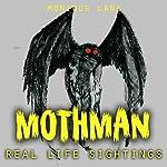 Mothman: Real Life Sightings | Monique Lane