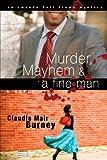 Murder, Mayhem and a Fine Man, Claudia Mair Burney, 1416551948