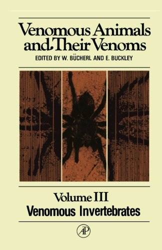 Venomous Animals and their Venoms: Venomous Invertebrates: Volume 3 por Wolfgang Bücherl