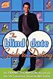 The Blind Date Guide to Dating