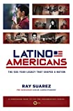 img - for Latino Americans: The 500-Year Legacy That Shaped a Nation book / textbook / text book