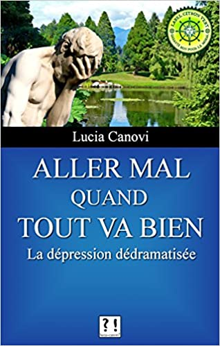 Book downloads free mp3 Aller mal quand tout va bien: La dépression dédramatisée (French Edition) en français