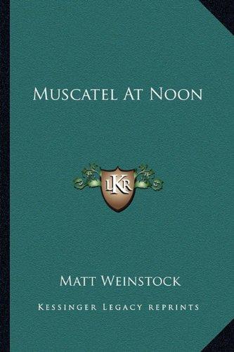 Muscatel At Noon by Matt Weinstock