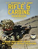 """The Official US Army Rifle and Carbine Handbook - Updated: A Marksmanship Guide for M4 and M16 Series Weapons: Current, Full-Size Edition - Giant 8.5"""" ... & Pictures - TC 3-22.9 (FM 3-22.9, FM 23-9)"""