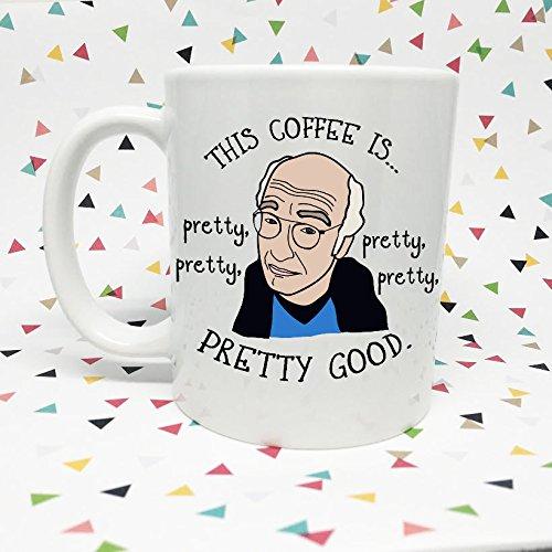 Larry David Pretty Good 11oz coffee mug, 15oz, gift (Cute Monogrammed Easter Basket)