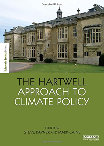 The Hartwell Approach to Climate Policy (The Earthscan Science in Society Series)