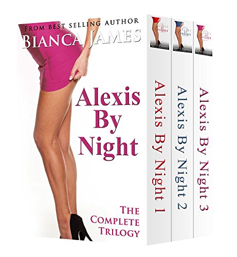 Alexis by Night (The Complete Trilogy)