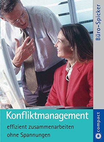 Compact Büro-Spicker Konfliktmanagement. Effizient zusammenarbeiten ohne Spannungen Taschenbuch – 1. April 2005 Iris Glahn Circon Verlag GmbH 3817475934 Wirtschaft / Management