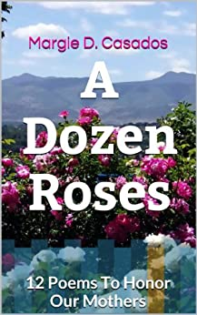 A Dozen Roses - Poetry For Our Mothers by [Casados, Margie D.]