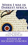 When I was in Darkest Africa: The Wartime Letters Home of Cyril Marchant