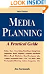 Media Planning: A Practical Guide, Th...
