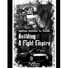 Building A Fight Empire (The Fight Promoter Series)