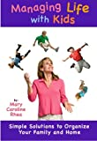 Managing Life with Kids, Mary Caroline Walker, 1419675044