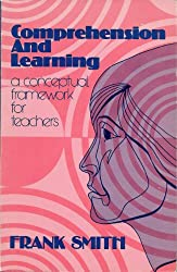 Comprehension and Learning: A Conceptual Framework for Teachers