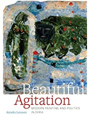Beautiful Agitation: Modern Painting and Politics in Syria
