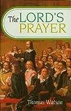 The Lord's Prayer, Thomas Watson, 0851516645