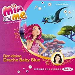 Der kleine Drache Baby Blue (Mia and Me 5)