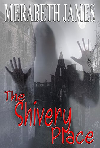 The Shivery Place (A Ravynne Sisters Paranormal Thriller Book 14)
