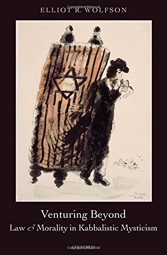 Venturing Beyond: Law and Morality in Kabbalistic Mysticism