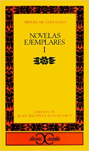 Novelas ejemplares I (CLASICOS CASTALIA, C/C. nº 120) (Spanish Edition) Kindle Edition